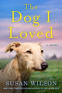 The Dog I Loved: A Novel by Susan Wilson