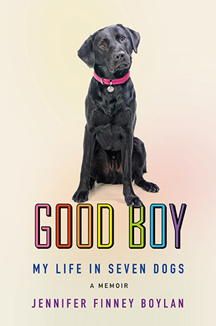 Front cover of the Good Boy: My Life In Seven Dogs book