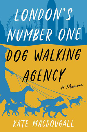 """Cover of """"London's Number One Dog-walking Agency: A Memoir"""" book"""