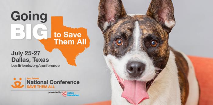 Join Best Friends in Dallas July 25-27, 2019 for the National Conference