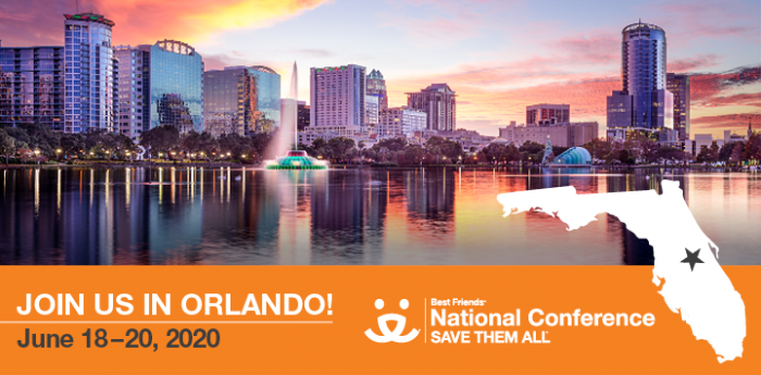 Join Best Friends in Orlando June 18-20, 2019 for the National Conference