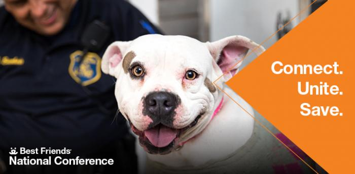 Animal control officer behind a smiling pit bull type dog with, Best Friends National Conference and Connect. Unite. Save.