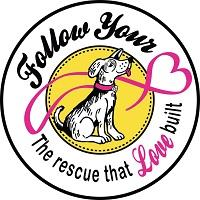 Follow Your Heart Animal Rescue (Mesa, Arizona) logo with dog, heart, and 'The rescue that Love built' tagline