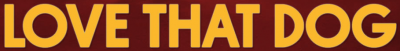 Love that Dog Hollywood (Los Angeles, California) logo is the org name in yellow letters on a maroon background