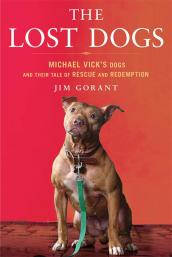 'The Lost Dogs,' a book about the Michael Vick dogs, by Jim Gorant